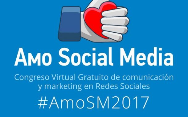 Amo Social Media: el mayor congreso virtual gratuito de Social Media en español